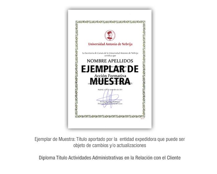 Diploma Título Actividades Administrativas en la Relación con el Cliente formacion universitaria